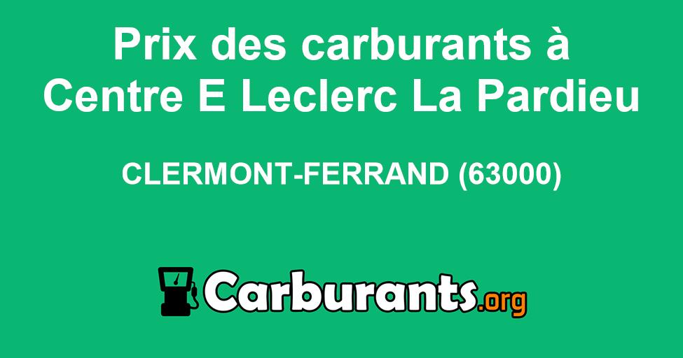 Station Essence Leclerc Centre E La Pardieu à Clermont